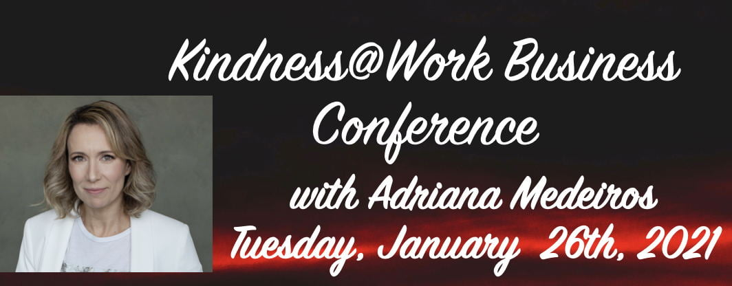 Adriana Mederiors Kindness@Work Business Conference Jan 26 2021