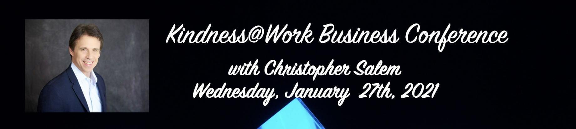 Chris Salem Kindness@Work Business Conference Jan. 2021