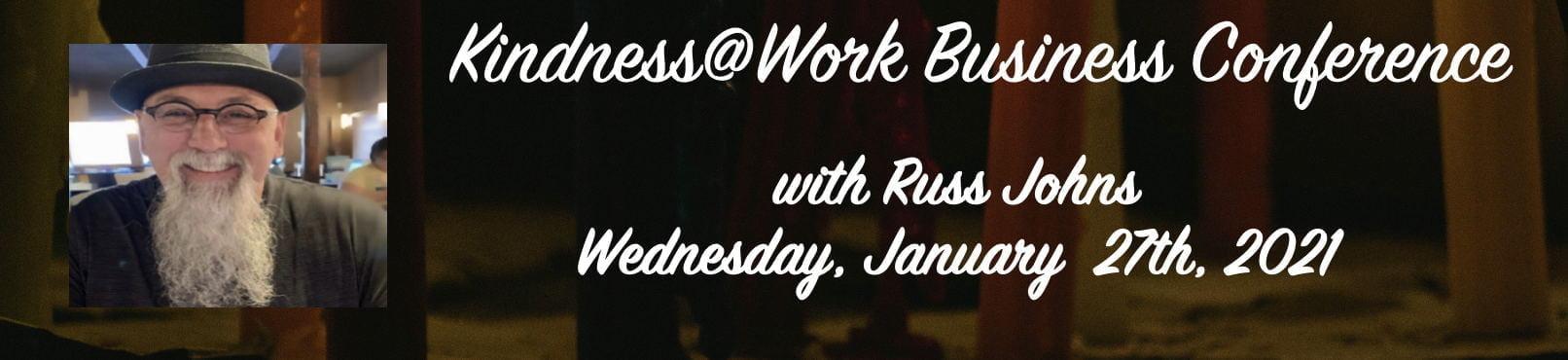 Russ Johns Keynote Speaker Kindness@Work Business Conference 3021